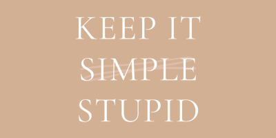 "How to Apply ""Keep it Simple, Stupid"" Principle In Your Life"